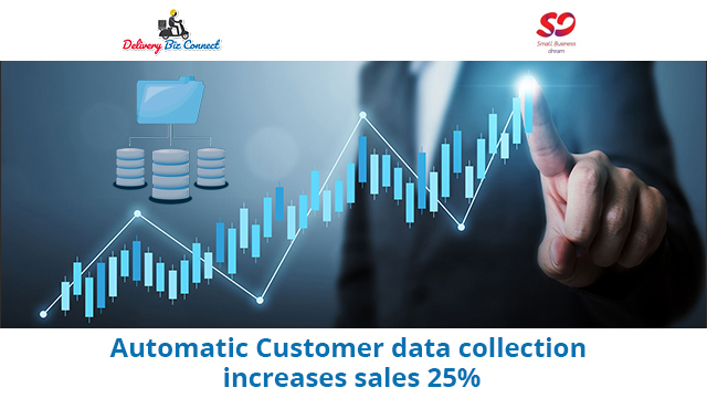 Automatic Customer data collection increases sales 25%