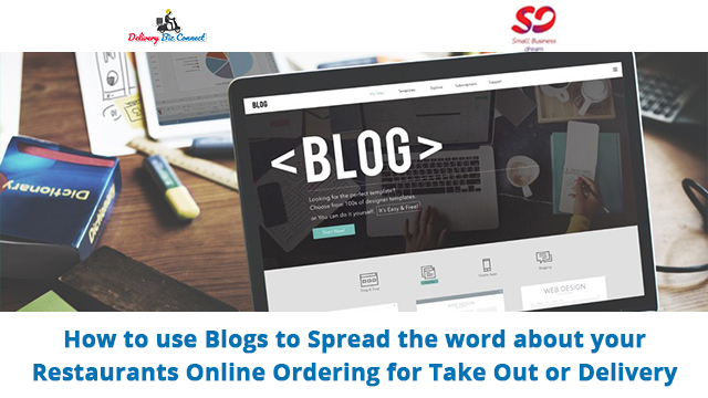 Use Blog to Spread the Word about Your Restaurants Online Ordering for Take Out or Delivery