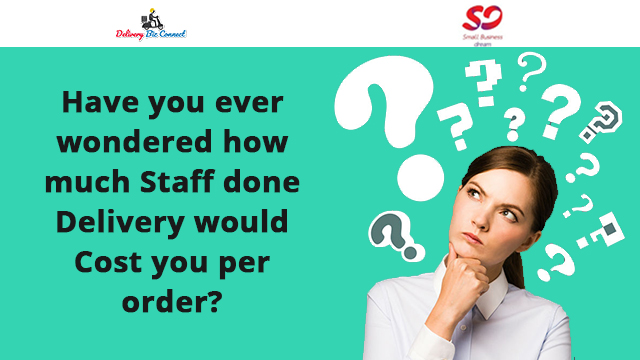 Have you ever wondered how much Staff done Delivery would Cost you per order?