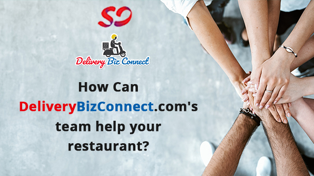 How Can DeliveryBizConnect.com's team help your restaurant?