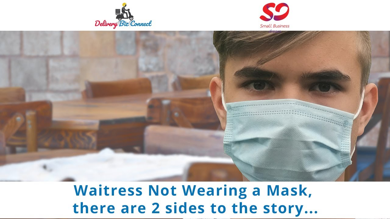 Restaurant Owners Must Know a Waitress or Waiter Not Wearing a Mask, There are 2 Sides to the Story