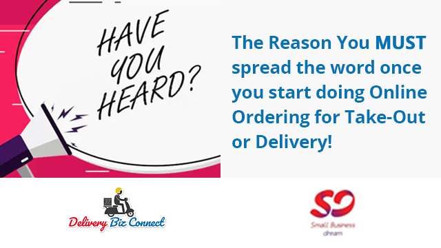 The Reason You MUST spread the word once you start doing Online Ordering for Take-Out or Delivery!