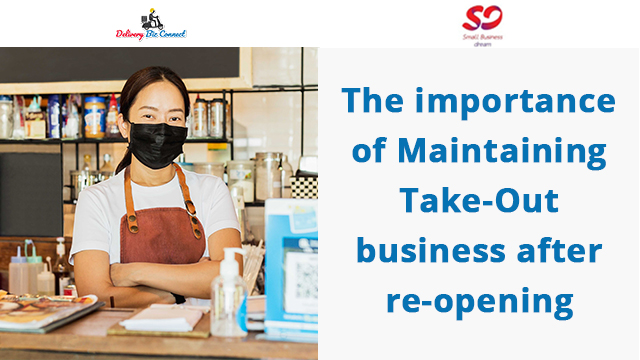 The importance of Maintaining Take-Out business after re-opening