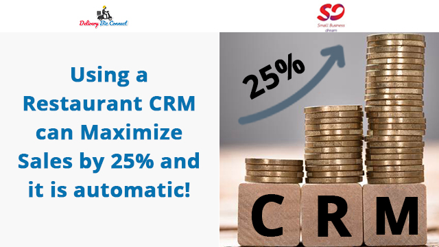 Using a Restaurant CRM can Maximize Sales by 25% and it is automatic!