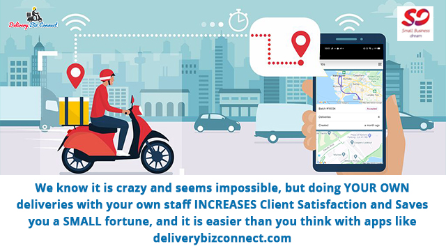 We know it is crazy and seems impossible, but doing YOUR OWN deliveries with your own staff INCREASES Client Satisfaction and Saves you a SMALL fortune, and it is easier than you think with apps like deliverybizconnect.com