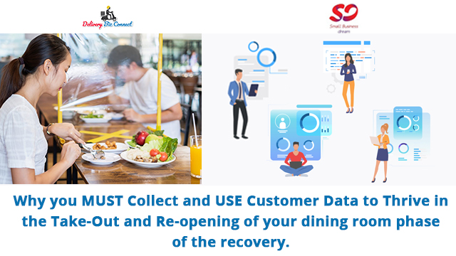 Why you MUST Collect and USE Customer Data to Thrive in the Take-Out and Re-opening of your dining room phase of the recovery.